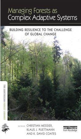 Managing forests as complex adaptative systems. Building Resilience to the Challenge of Global Change